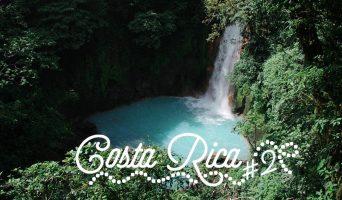 Roadtrip Costa Rica #2 : Vers Arenal & Rio Celeste
